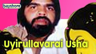 Uyirullavarai Usha - Official Tamil Full Movie | Bayshore