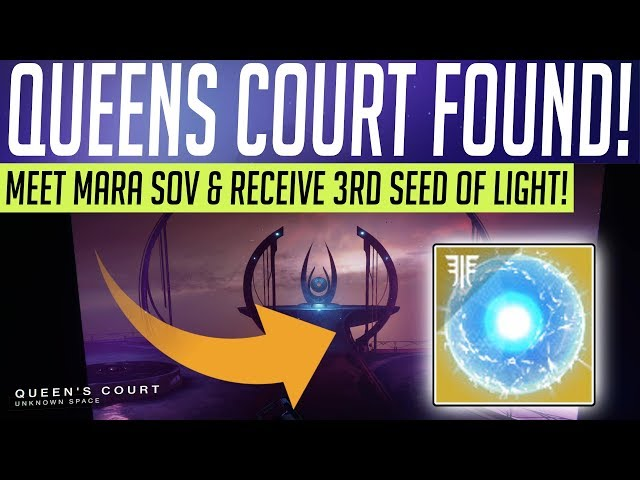Destiny 2 // QUEENS COURT FOUND! Meet Mara Sov, 3rd Seed Of Light & More!