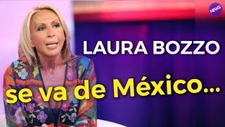 LAURA BOZZO SE VA DE MÉXICO... PERO PONE UNA CONDICIÓN