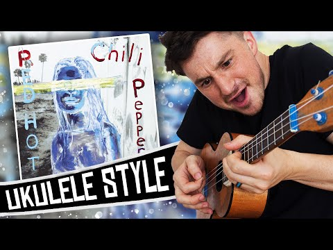 Red Hot Chili Peppers Ukulele Style ( By The Way ) Album Medley