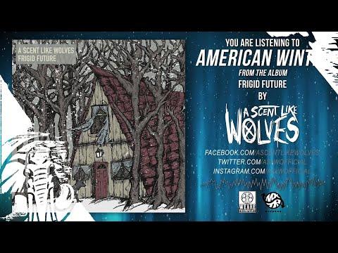 A Scent Like Wolves - Frigid Future (Full Album Stream)