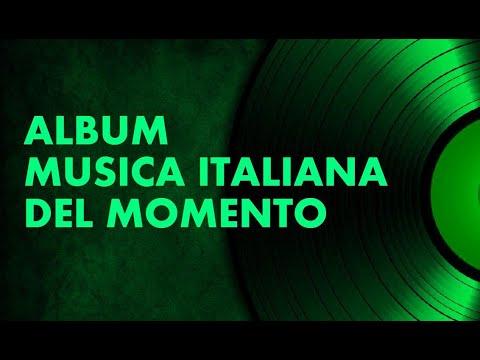 Album Musica Italiana Dal 2018 Al 2020 E Playlist Musica Del Momento Youtube