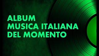 CANZONI 2018-2019: ALBUM MUSICA ITALIANA 2018-2019