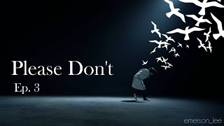 [Taehyung FF] Please Don't [Ep.3]