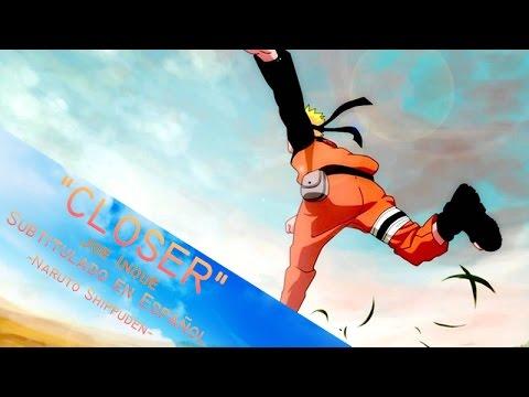 Joe Inoue - CLOSER (Sub. Español) NARUTO SHIPPUDEN OP 4