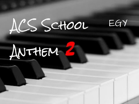 ACS School Anthem 2 (Henry Martyn Hoisington) - Instrumental (Piano) - EGY