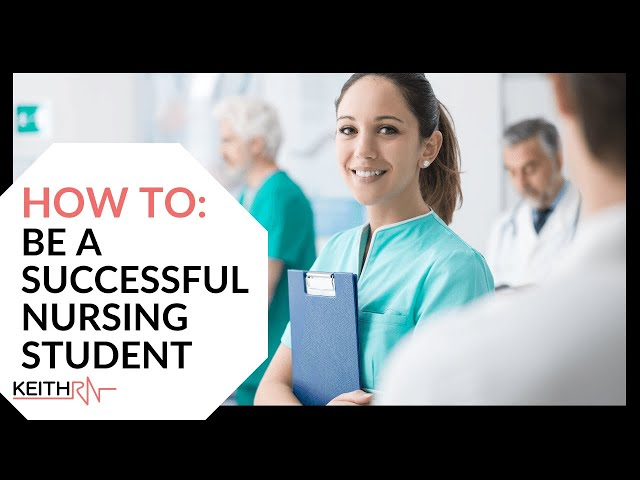 How To Be A Successful Nursing Student!