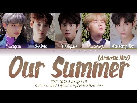 TXT (투모로우바이투게더) - Our Summer (Acoustic Mix) (Color Coded Lyrics Eng/Rom/Han/가사)