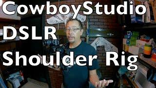 CowboyStudio shoulder Support Pad DSLR Rig Video Series #4
