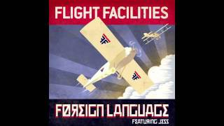 Flight Facilities - Foreign Language feat. Jess (Drop Out Orchestra Remix)