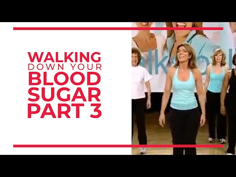 Walking Down Your Blood Sugar Part 3  Walk At Home Fitness Videos