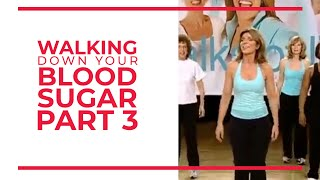 Walking Down Your Blood Sugar (Part 3) | Walk At Home Fitness Videos