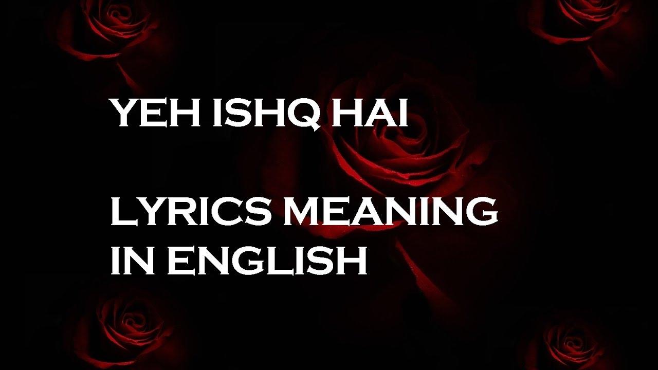 Yeh Ishq Hai Song Lyrics In English