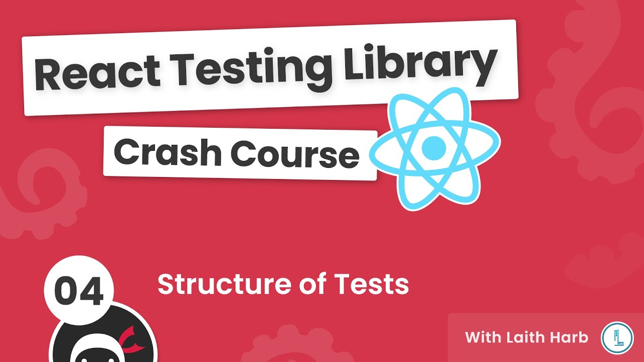 React Testing Library Tutorial #4 - Structure of Tests