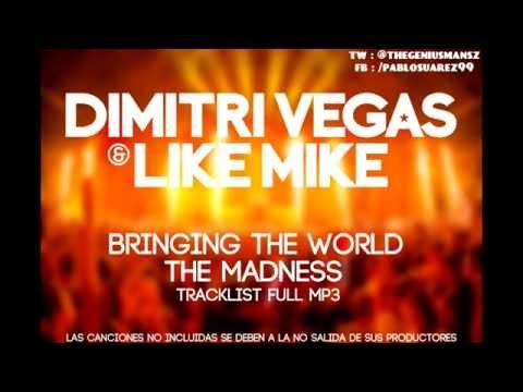 Dimitri Vegas & Like Mike   Tracklist FULL MP3   Bringing The World The Madness