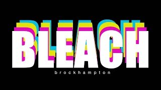 BLEACH - BROCKHAMPTON