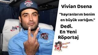 Vivian dsena roportaj(2)