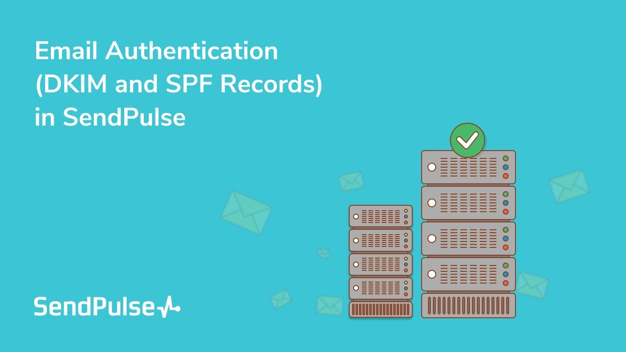 Email Authentication (DKIM and SPF Records) in SendPulse