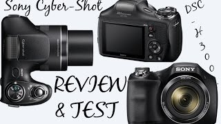 Sony Cyber-Shot DSC-H300 Review + Video and Camera Test