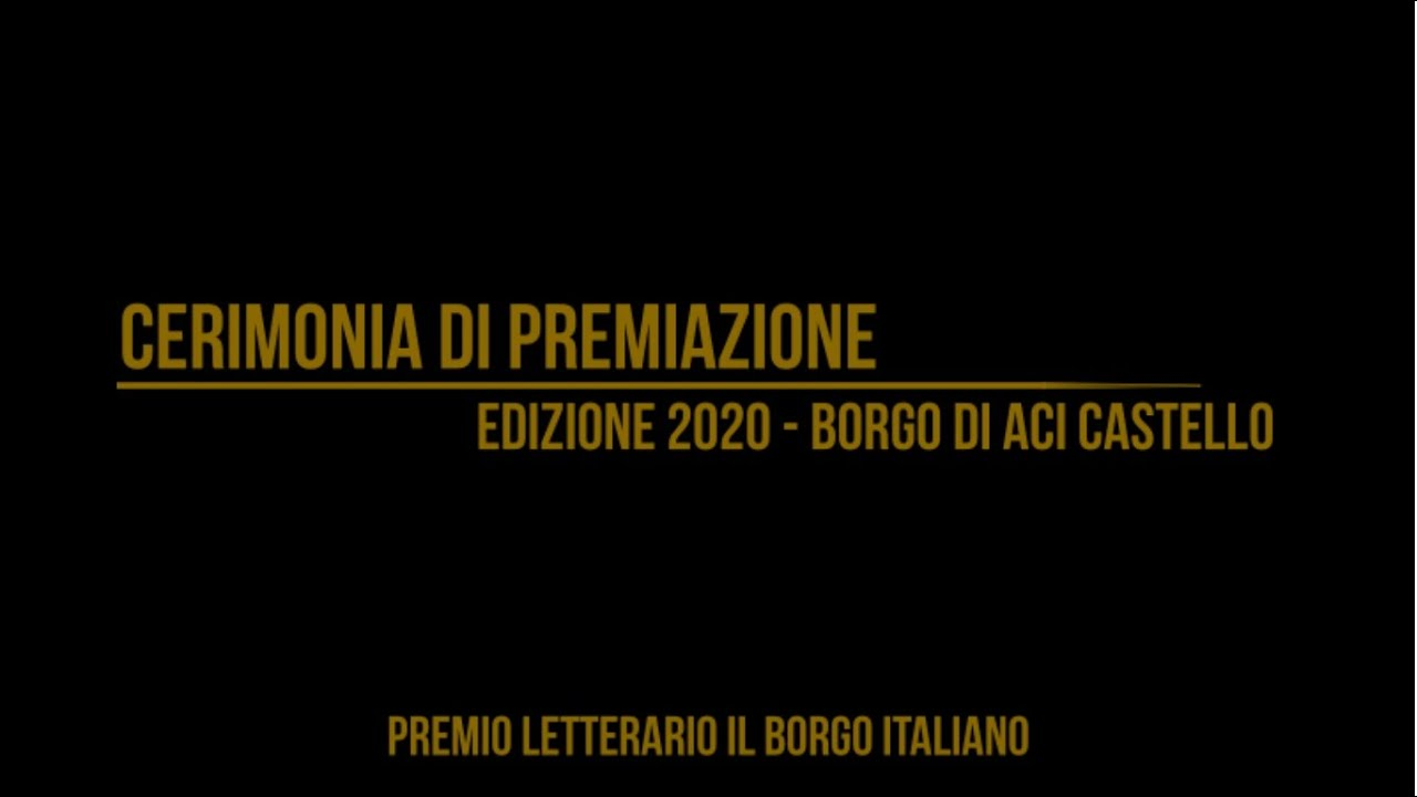 Cerimonia di Premiazione del Premio Letterario il Borgo Italiano 2020 Borgo di Aci Castello
