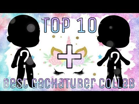 Top 10 Best GachaTuber Collab Video || Gacha Collaboration