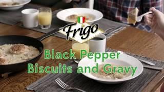 Frigo® Cheese Black Pepper Biscuits and Gravy