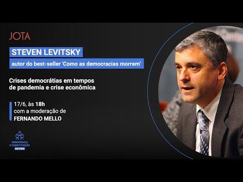 Steven Levitsky: Crises democráticas em tempos de pandemia e crise econômica | 17/06/20