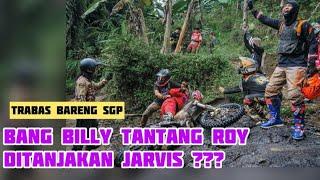 TRABAS BARENG SGP : BANG BILLY TANTANG ROY DITANJAKAN JARVIS...