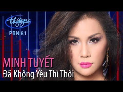 Minh Tuyết - Đã Không Yêu Thì Thôi (Hoài An) PBN 81