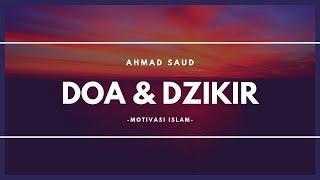 Doa & Zikir - Suara Merdu Ahmad Saud