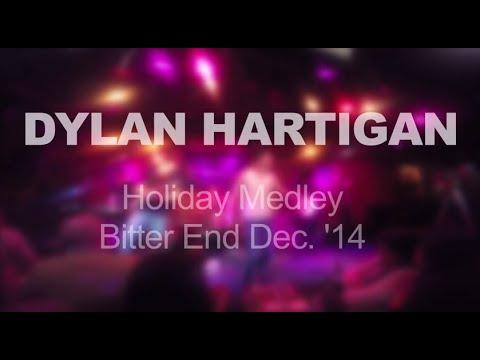 Dylan Hartigan Live In NYC  Santa Clause Medley