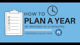 How to Plan a Whole Year of Physical Education in 15 minutes