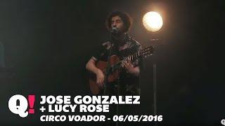 Queremos Jose Gonzalez + Lucy Rose no RJ (Circo Voador, 06/05/2016)
