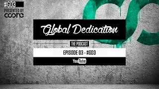 Global Dedication - Episode 03 #GD3