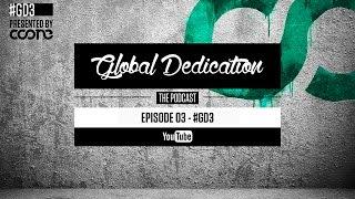 Global Dedication - Episode 03 #GD3