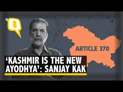 'Kashmir Is The New Ayodhya': Filmmaker Sanjay Kak on Abrogation of Article 370   The Quint