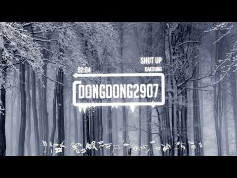 「Vietsub」Daesung - Shut Up from YouTube · Duration:  3 minutes 32 seconds