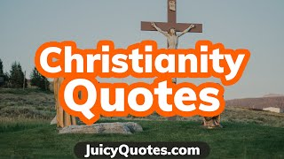 Top 15 Christianity Quotes and Sayings 2020 - (About God, The Bible and Praying)