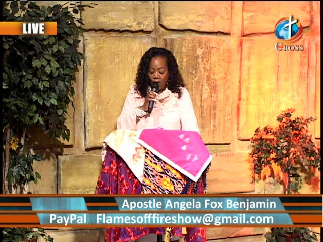 Flames of Fire  Apostle Angela Fox-Benjamin  06-05-2018
