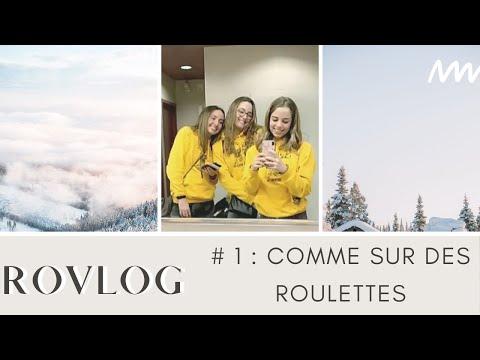 COMME SUR DES ROULETTES  L Rovlog #1