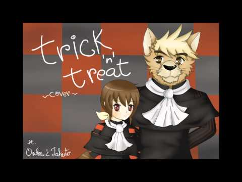 【UTAUカバー】Trick and Treat【Takuto&Onika】