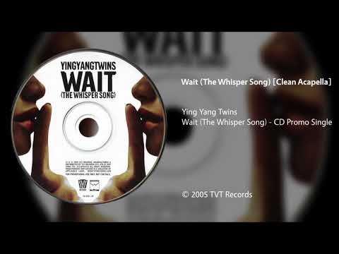 Ying Yang Twins  Wait The Whisper Song Clean Acapella
