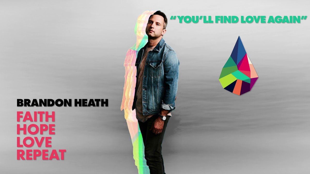 Brandon Heath - You'll Find Love Again (Official Audio)
