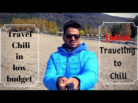 Travel Chile in low Budget II Indian Traveling to Chile II