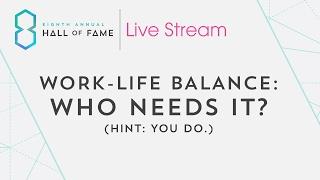 Work-Life Balance: Who Needs It? (Hint: You do.)