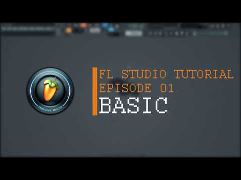 FL Studio Tutorial Episode 01 || BASIC (Bahasa Indonesia)