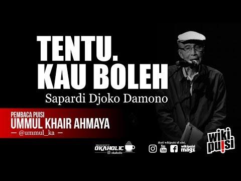 Sapardi Djoko Damono - Tentu Kau Boleh Oleh Ummul Khair Ahmaya | #wikipuisi