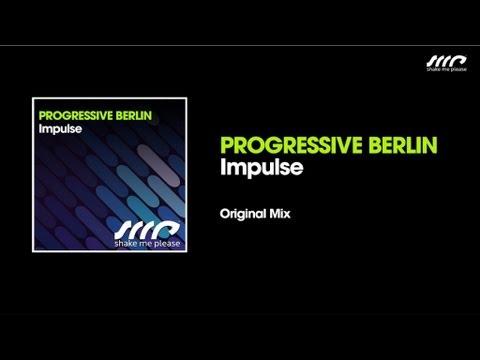 Progressive Berlin - Impulse (Original Mix)