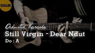 Still Virgin - Dear Ndut Akustik Karaoke
