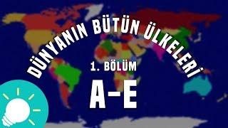 Dünyanın Bütün Ülkeleri 1.Bölüm (A-E)